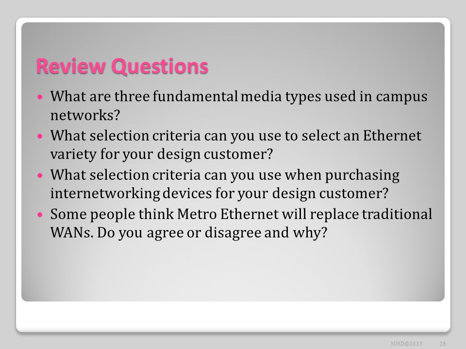 Review Questions What are three fundamental media types used in campus networks