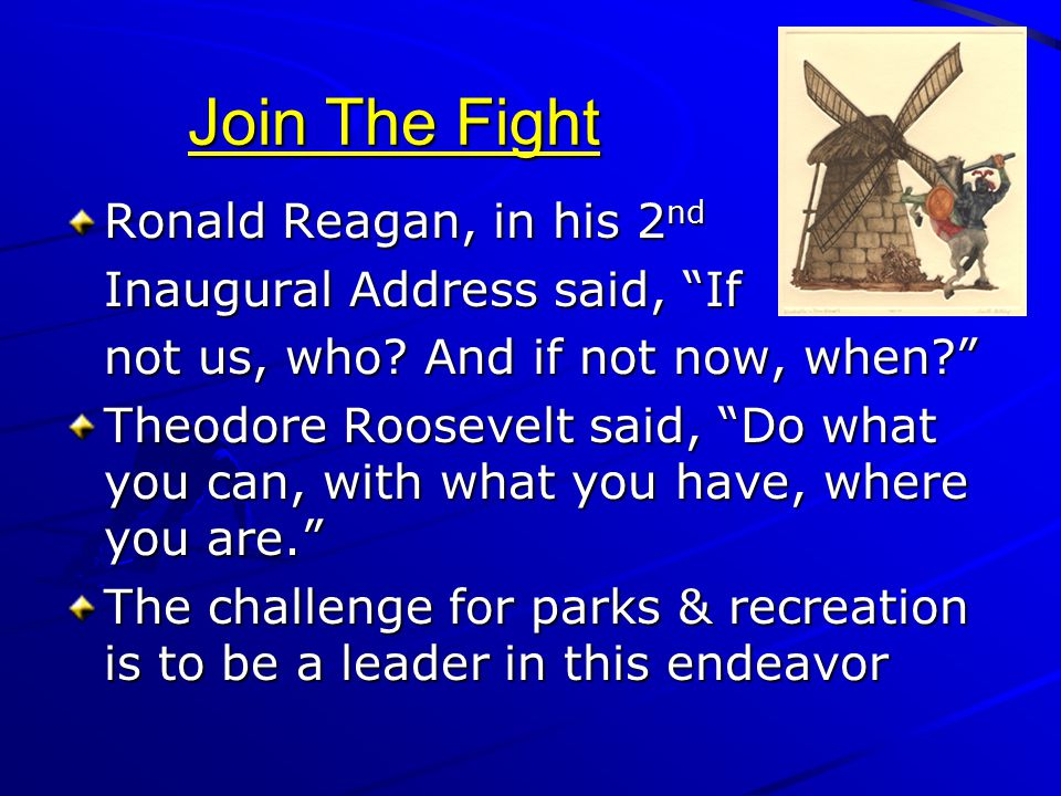 Join The Fight Ronald Reagan, in his 2nd Inaugural Address said, If