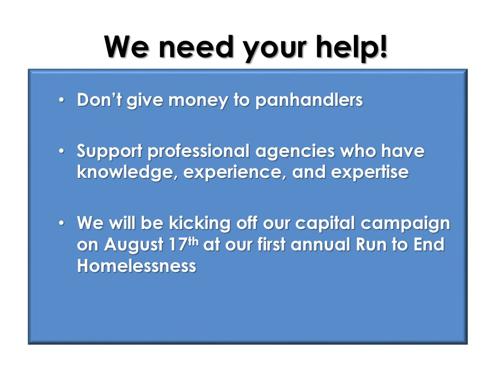 We need your help! Don't give money to panhandlers
