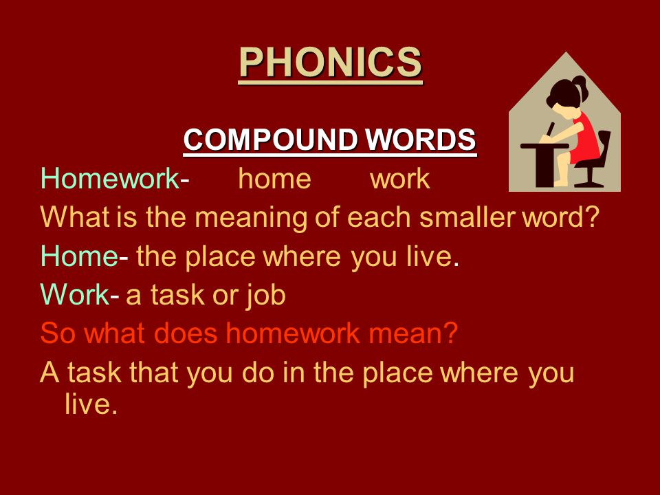 PHONICS COMPOUND WORDS Homework- home work