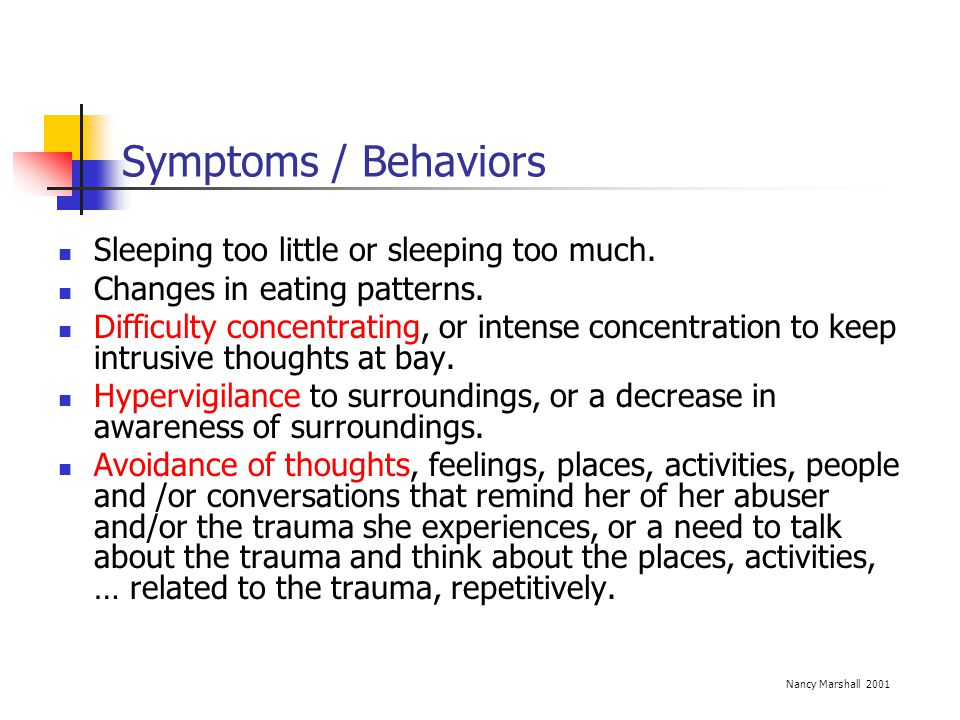 Symptoms / Behaviors Sleeping too little or sleeping too much.