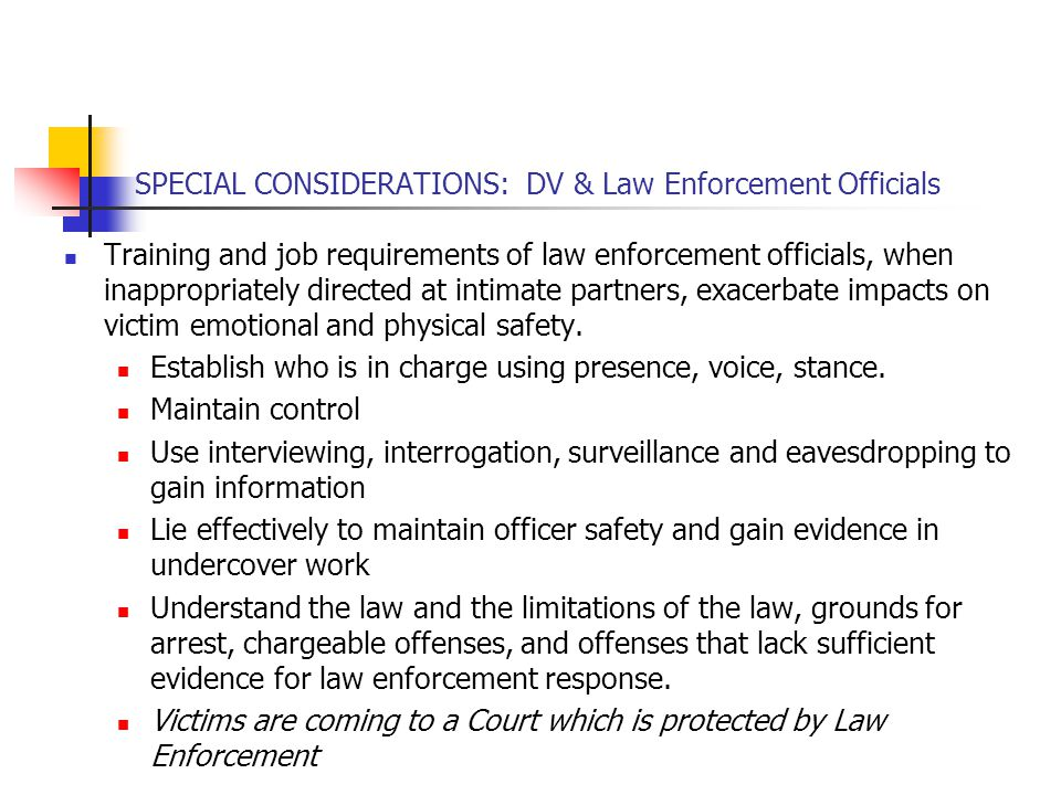 SPECIAL CONSIDERATIONS: DV & Law Enforcement Officials