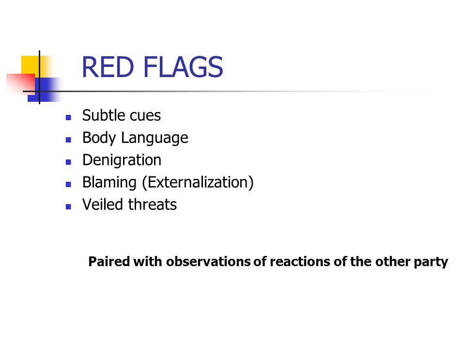 RED FLAGS Subtle cues Body Language Denigration