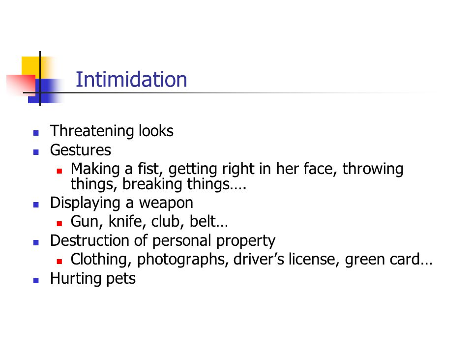 Intimidation Threatening looks Gestures