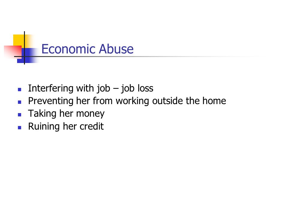 Economic Abuse Interfering with job – job loss