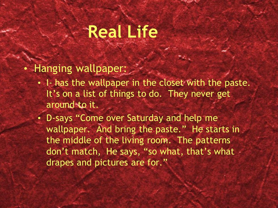 Real Life Hanging wallpaper: