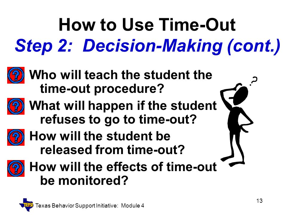 How to Use Time-Out Step 2: Decision-Making (cont.)