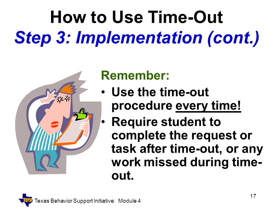 How to Use Time-Out Step 3: Implementation (cont.)
