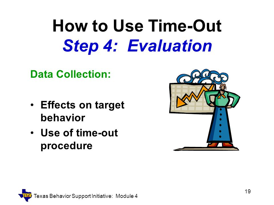How to Use Time-Out Step 4: Evaluation