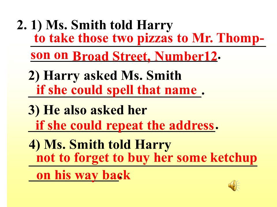 2. 1) Ms. Smith told Harry _________________________________________________________________.