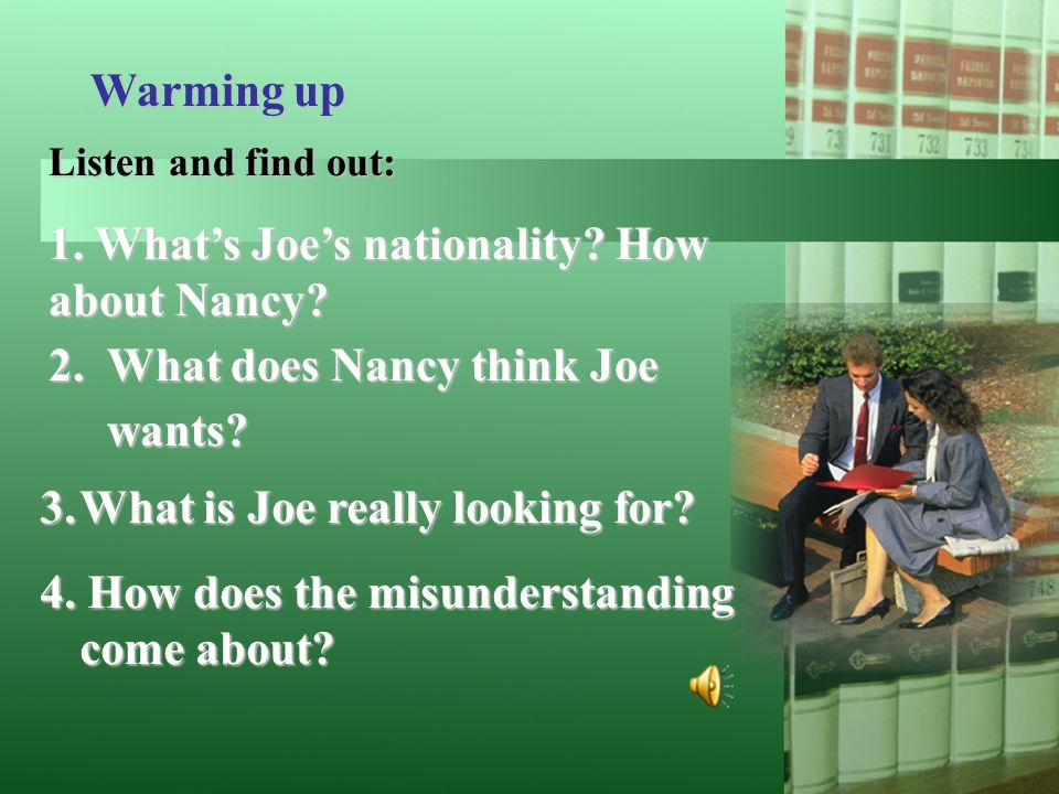 1. What's Joe's nationality How about Nancy