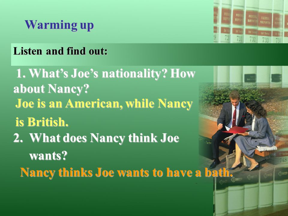 2. What does Nancy think Joe wants Joe is an American, while Nancy