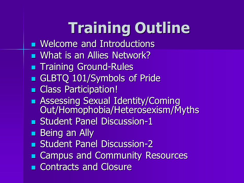Training Outline Welcome and Introductions What is an Allies Network