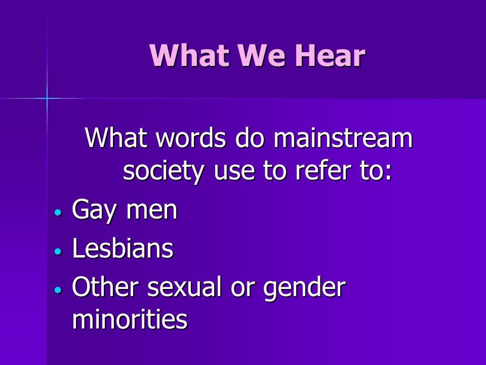 What words do mainstream society use to refer to: