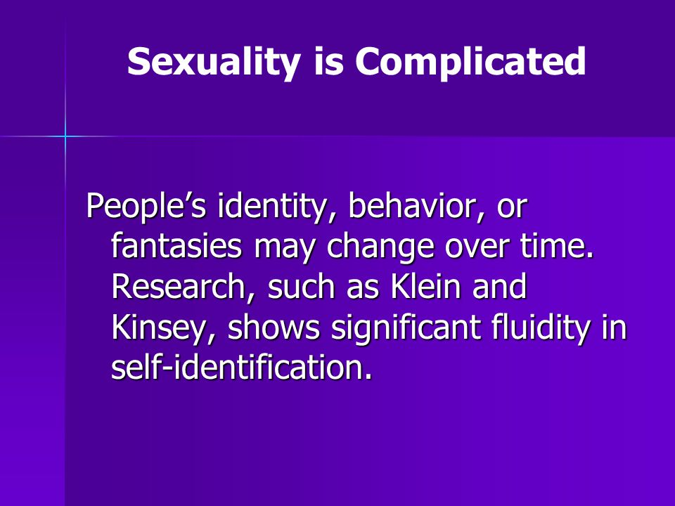 Sexuality is Complicated