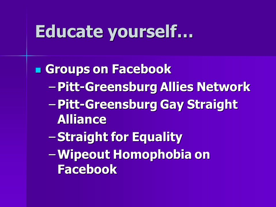 Educate yourself… Groups on Facebook Pitt-Greensburg Allies Network