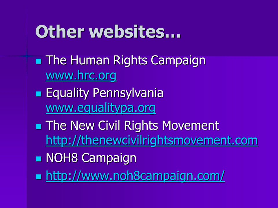 Other websites… The Human Rights Campaign www.hrc.org