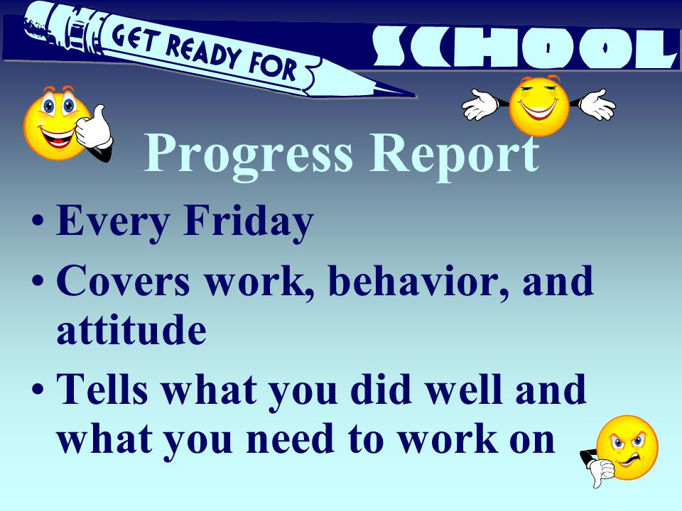 Progress Report Every Friday Covers work, behavior, and attitude