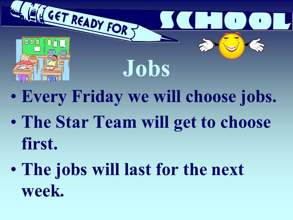 Jobs Every Friday we will choose jobs.