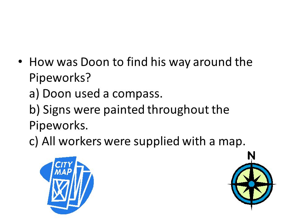How was Doon to find his way around the Pipeworks