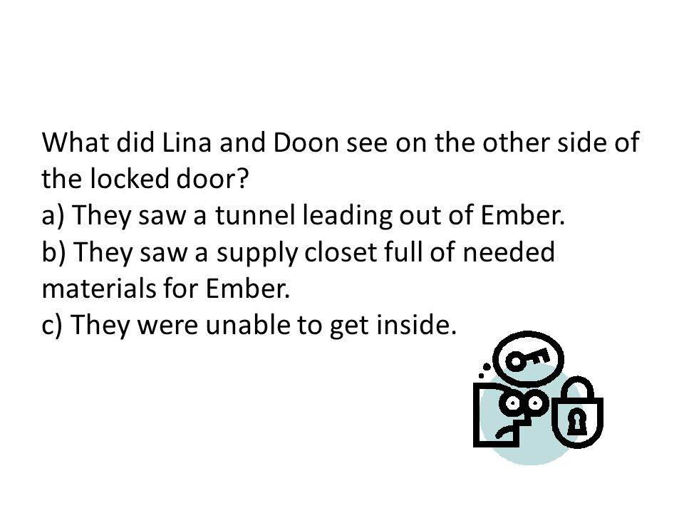 What did Lina and Doon see on the other side of the locked door