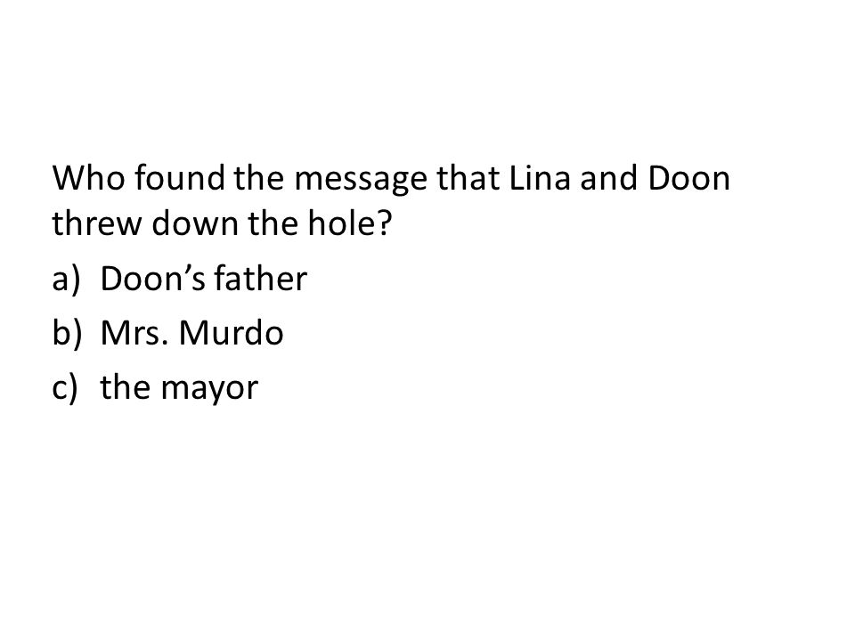 Who found the message that Lina and Doon threw down the hole