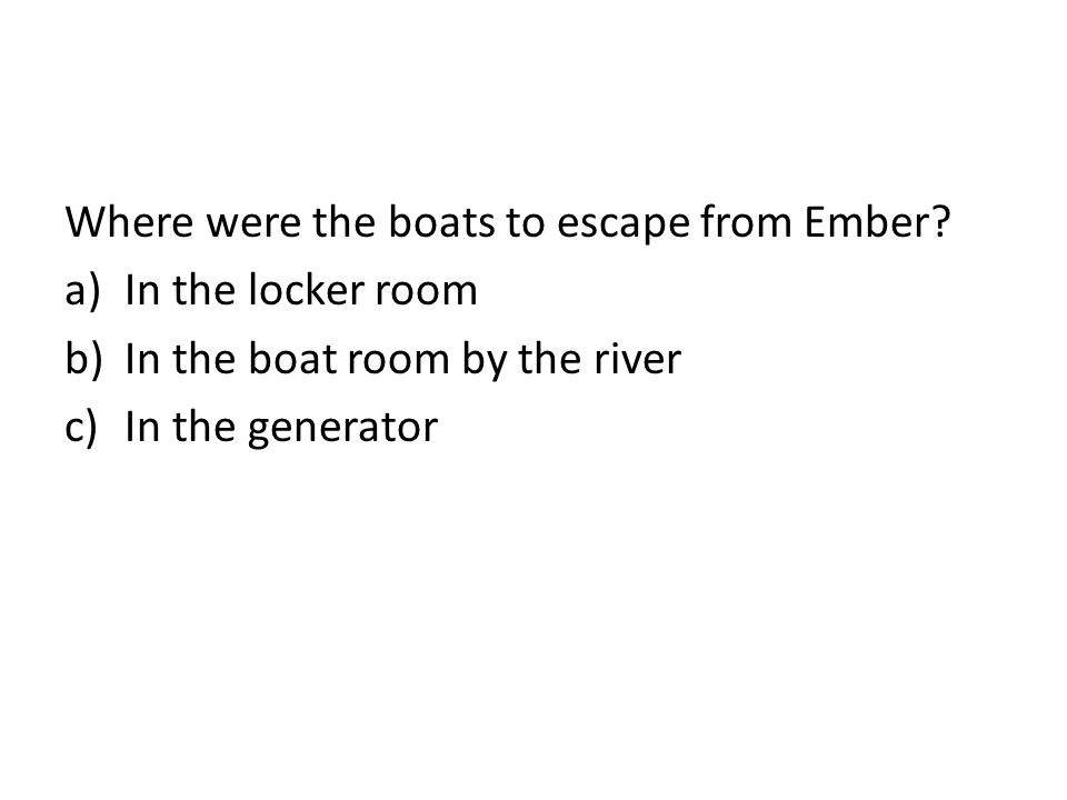 Where were the boats to escape from Ember