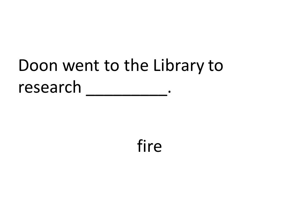 Doon went to the Library to research _________.
