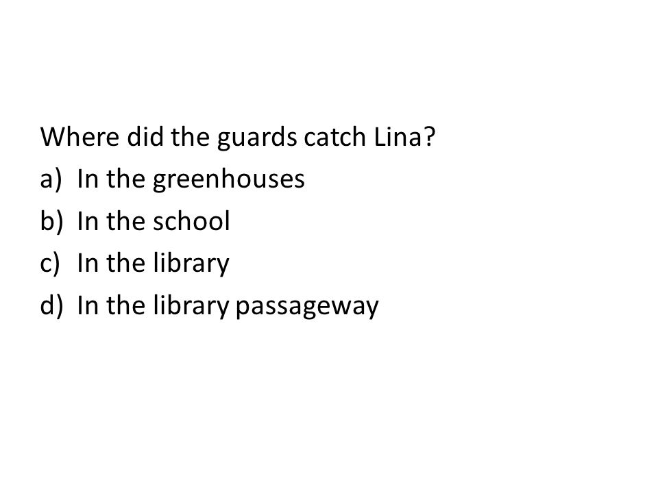 Where did the guards catch Lina