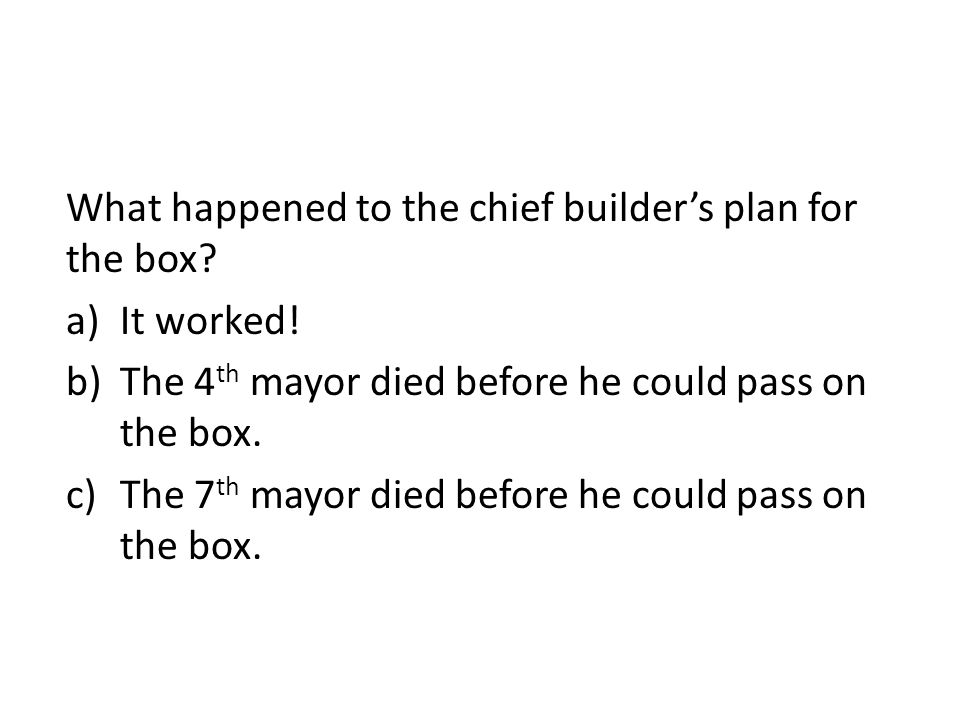 What happened to the chief builder's plan for the box