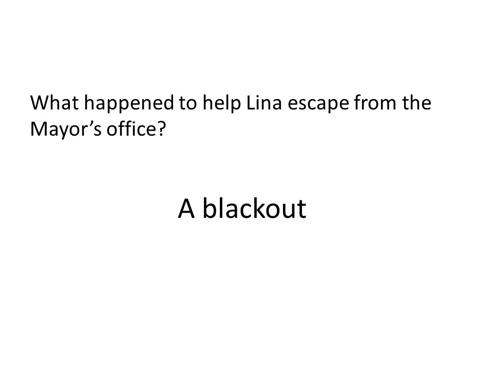 What happened to help Lina escape from the Mayor's office
