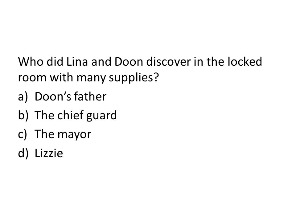 Who did Lina and Doon discover in the locked room with many supplies