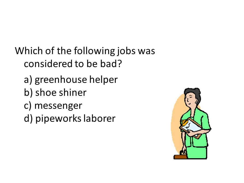 Which of the following jobs was considered to be bad