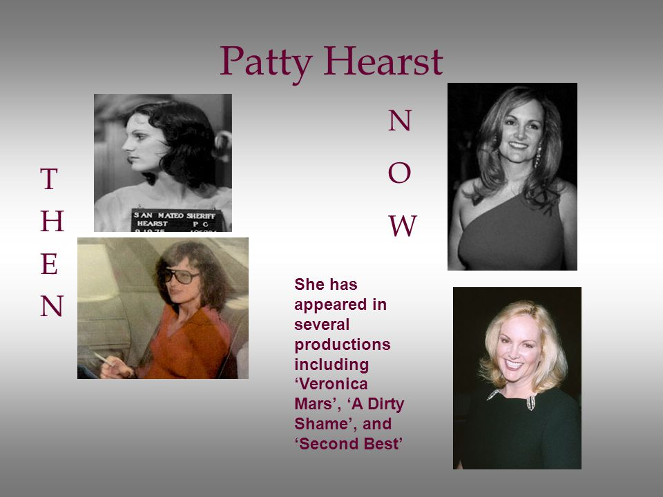 Patty Hearst N. O. W. T. H. E. N.