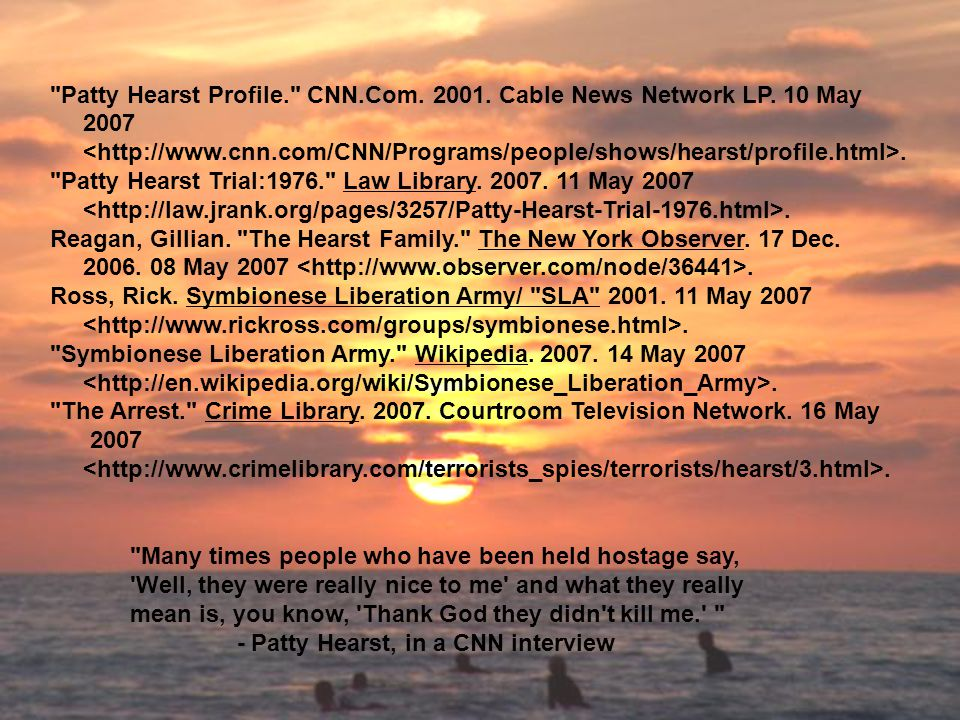 Patty Hearst Profile. CNN.Com. 2001. Cable News Network LP. 10 May