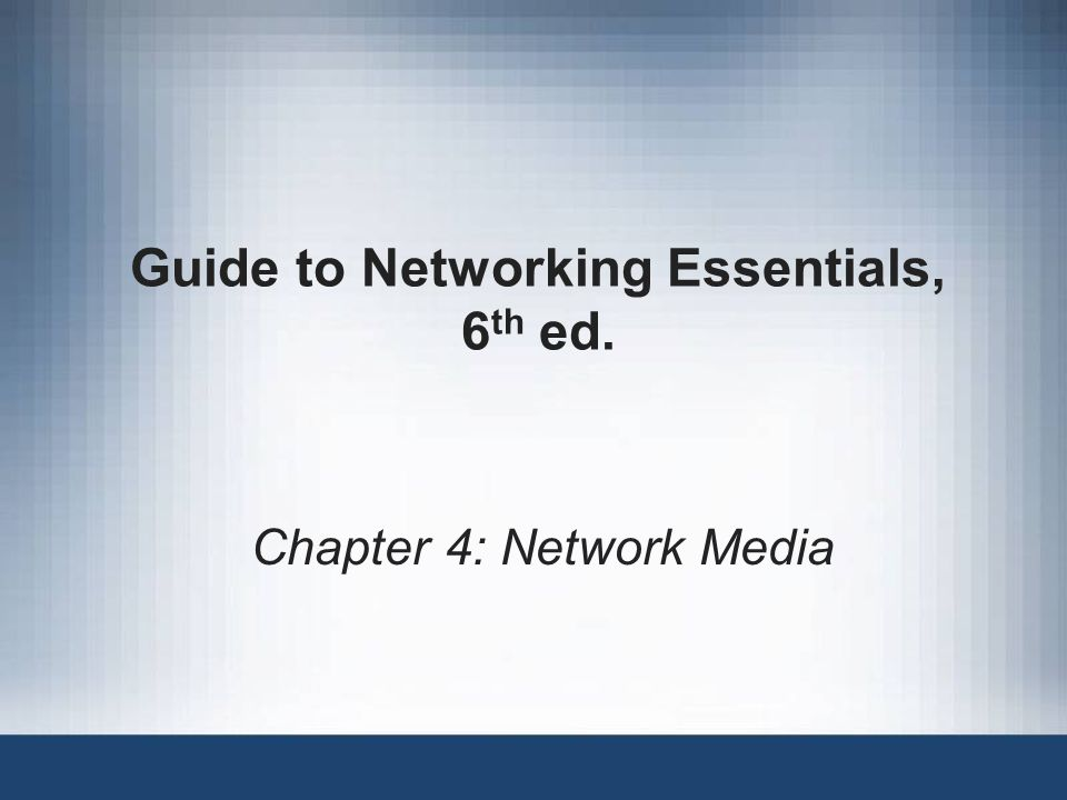 Guide to Networking Essentials, 6th ed.