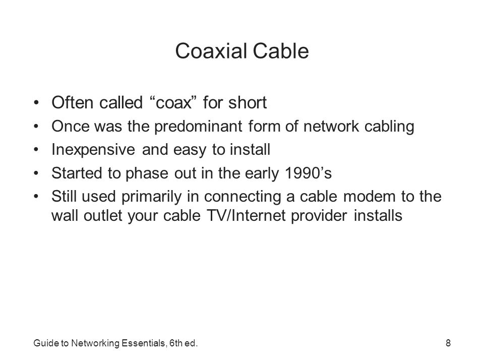 Coaxial Cable Often called coax for short