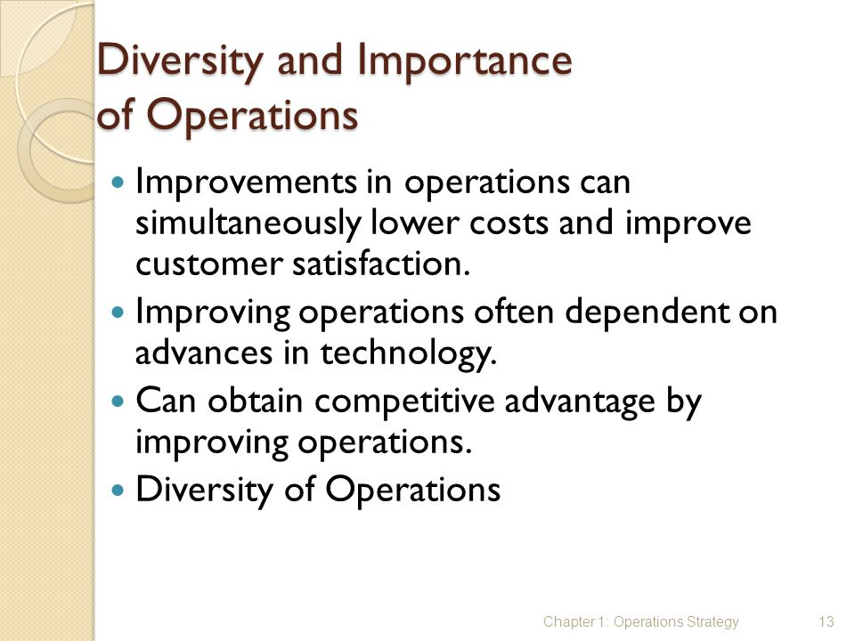 Diversity and Importance of Operations