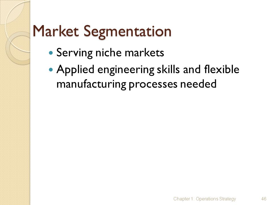Market Segmentation Serving niche markets