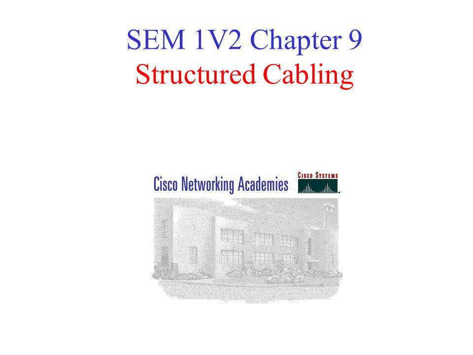 SEM 1V2 Chapter 9 Structured Cabling