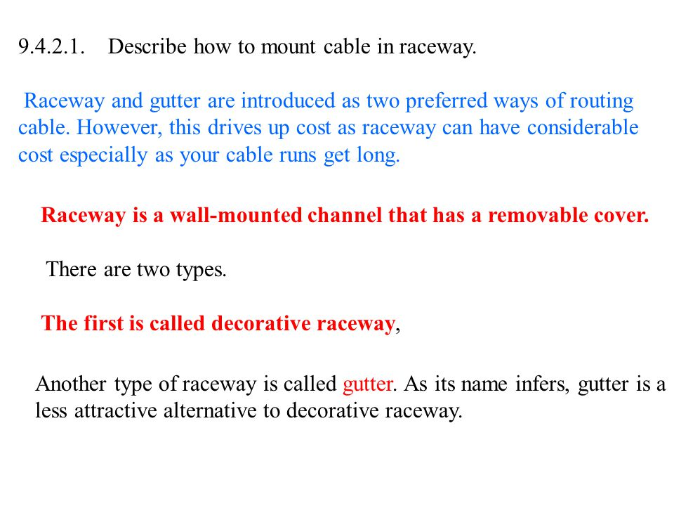 9.4.2.1. Describe how to mount cable in raceway.