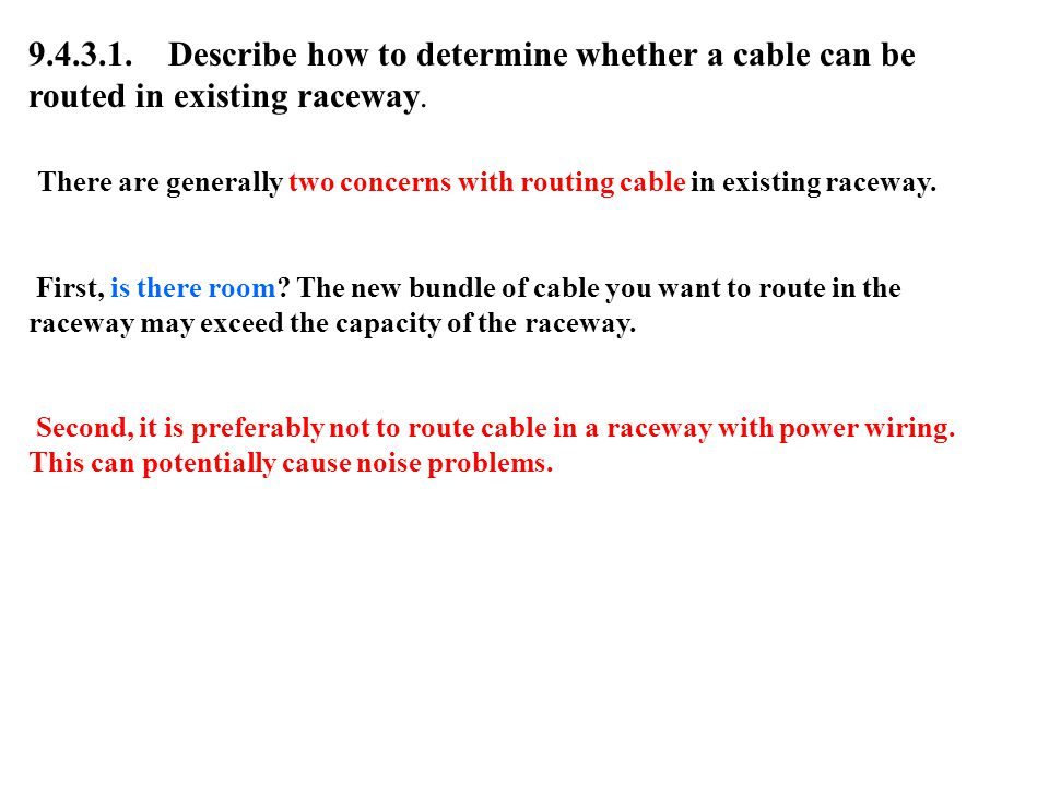 9.4.3.1. Describe how to determine whether a cable can be