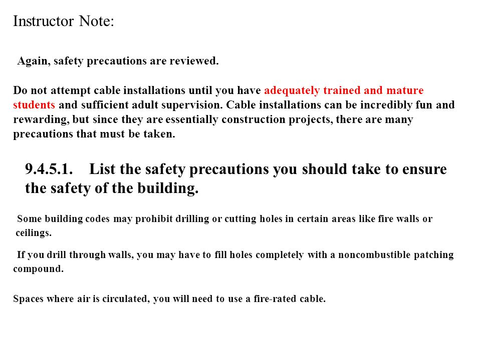 Again, safety precautions are reviewed.