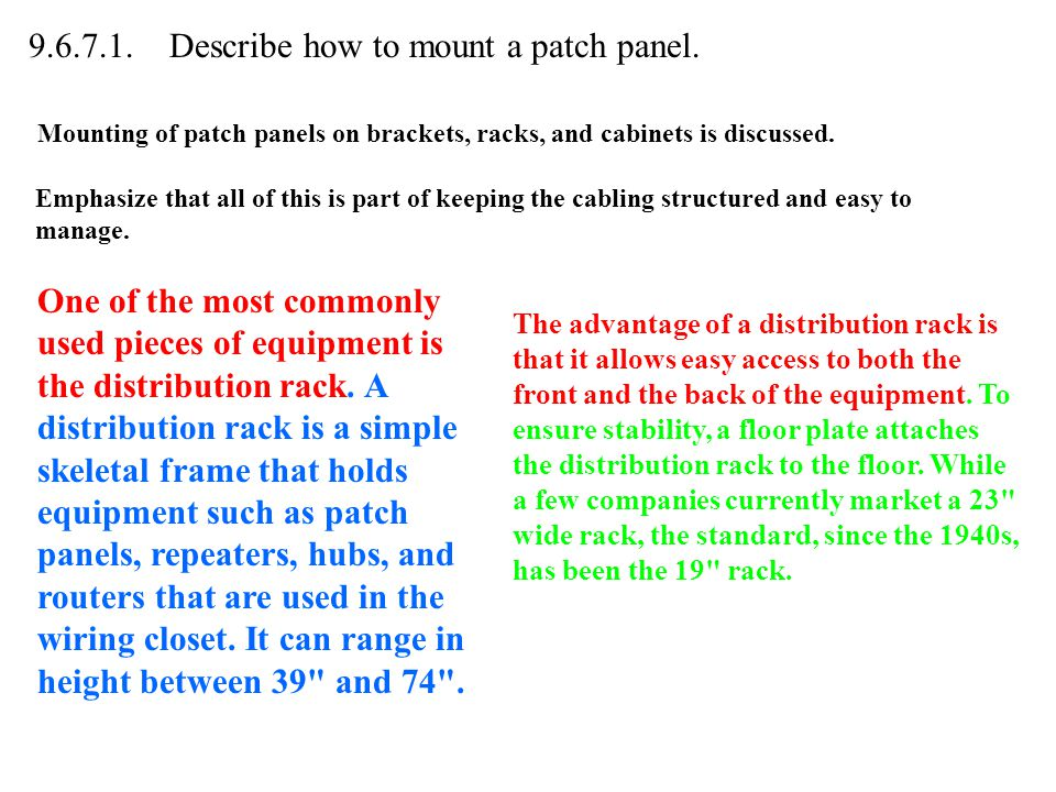 9.6.7.1. Describe how to mount a patch panel.
