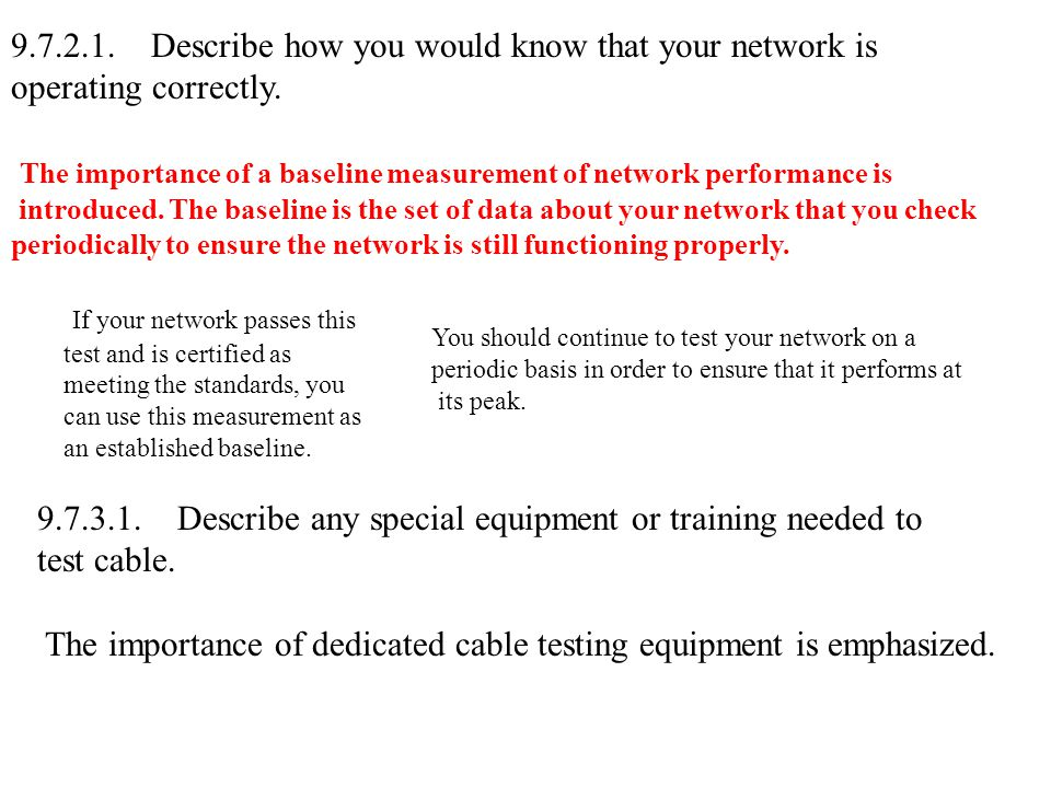 The importance of a baseline measurement of network performance is