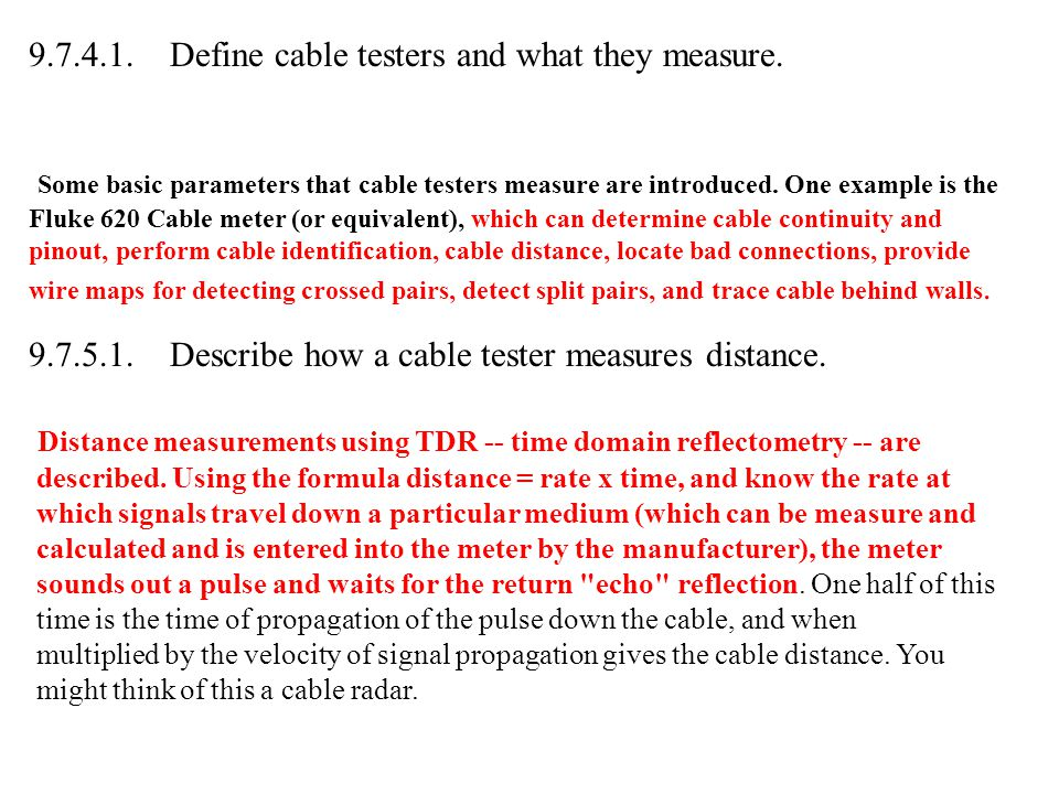 9.7.4.1. Define cable testers and what they measure.