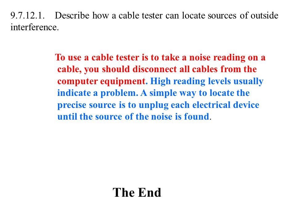 9.7.12.1. Describe how a cable tester can locate sources of outside interference.
