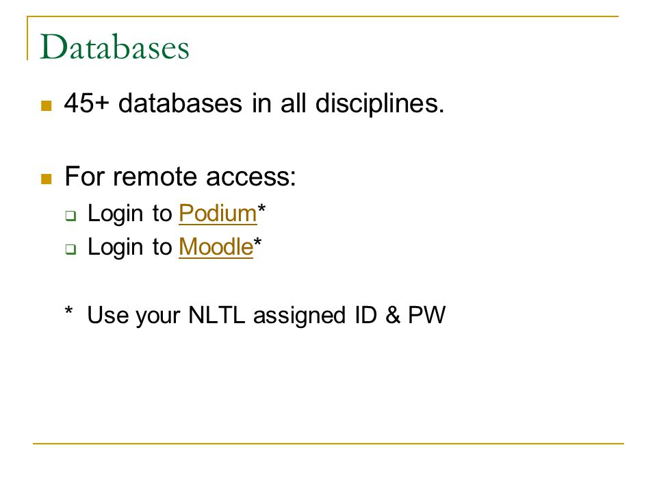 Databases 45+ databases in all disciplines. For remote access: