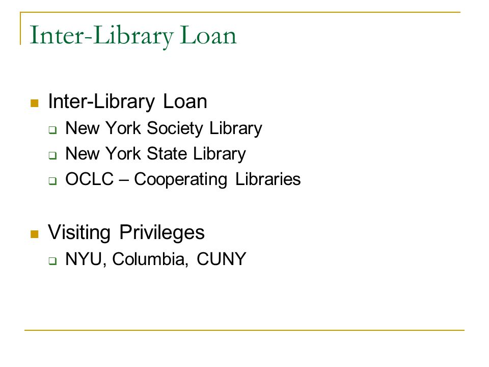 Inter-Library Loan Inter-Library Loan Visiting Privileges