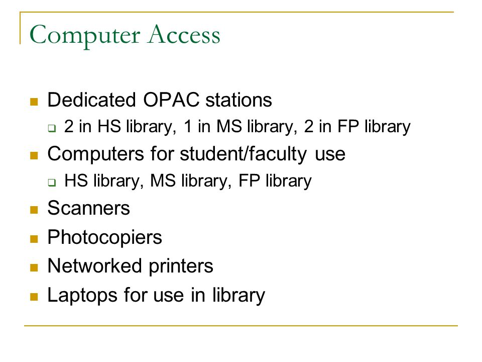 Computer Access Dedicated OPAC stations